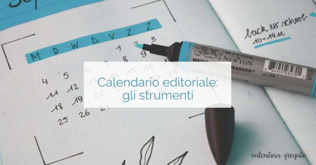 Gli strumenti per organizzare il calendario editoriale